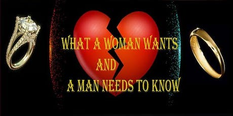 "WHAT A WOMAN WANTS AND A MAN NEEDS TO KNOW ""THE SEQUEL"" tickets"