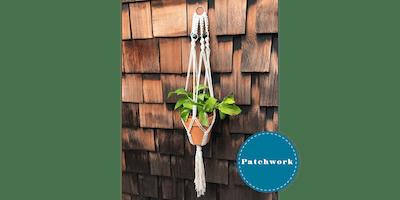 Patchwork Presents Macrame Plant Holder Craft Workshop