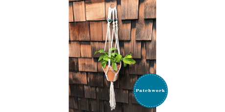 Patchwork Presents Macrame Plant Holder Craft Workshop tickets