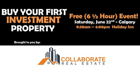 Buy Your First Investment Property - COLLABORATE Real Estate tickets