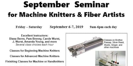 SEPTEMBER SEMINAR for Machine Knitters & Fiber Artists tickets