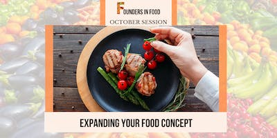 Founders in Food: Expanding Your Food Concept