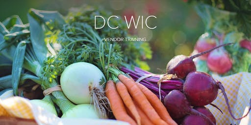 DC WIC Vendor Training - Harris Teeter and Individual Vendors