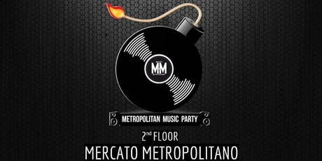 MUSIC METROPOLITAN PARTY tickets