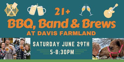 21+ Night: BBQ, Band & Brews at Davis Farmland