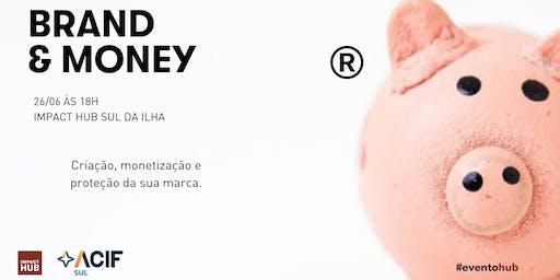 Brand & Money - Sul da Ilha