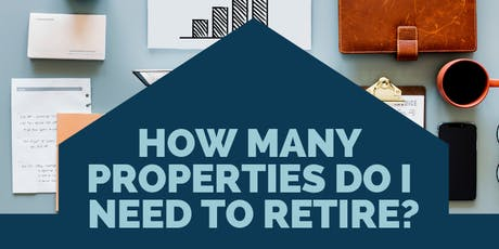 How Many Properties Do You Need to Retire? tickets