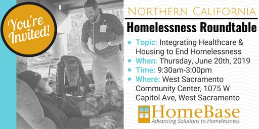 Northern California Homelessness Roundtable - June 20, 2019