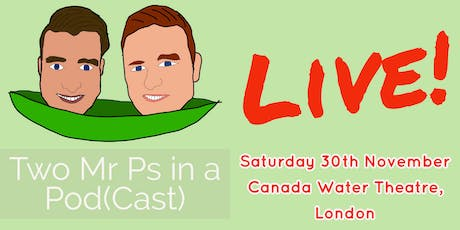 Two Mr Ps in a Pod(Cast) LIVE! tickets