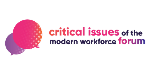 Critical Issues of the Modern Workforce Forum