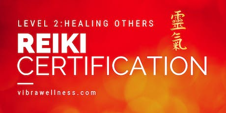 Reiki Level 2 Training and Certification: Healing Others tickets
