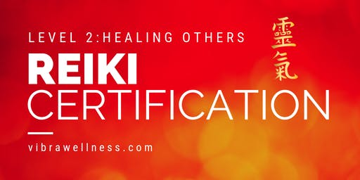 Reiki Level 2 Training and Certification: Healing Others