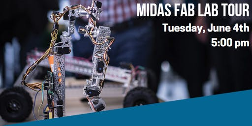 MIDAS Fab Lab Tour — Tuesday, June 4th at 5:00 pm
