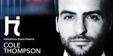 PRECISION CUTTING WITH FORMER SASSOON CREATIVE DIRECTOR @_COLE_THOMPSON tickets