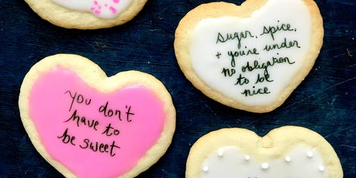 Round 2: Say it w/ Sugar: A Feminist Cookie Swap