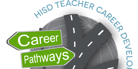 Houston ISD Career Pathways Teacher Leader Academy 2019  tickets
