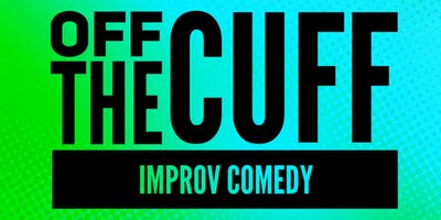 Off The Cuff Improv Comedy Show