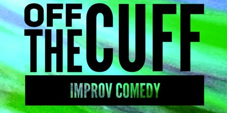 Off The Cuff Improv Comedy Show tickets