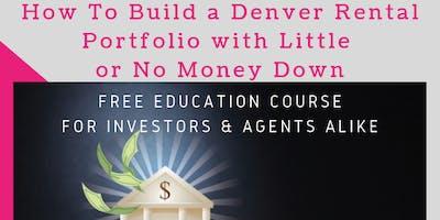 How To Build a Denver Rental Portfolio with Little or No Money Down