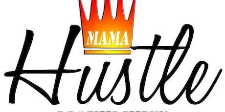 4th ANNUAL MAMA HUSTLE MOVEMENT LUNCHEON tickets