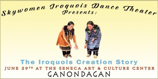 Skywoman Iroquois Dance Theater presents: The Iroquois Creation Story