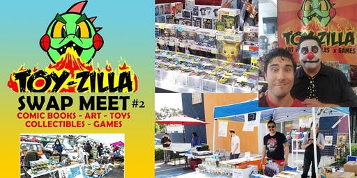 FREE EVENT - TOY-ZILLA SWAP MEET #2 Collectibles - Toys - Games - Comics - Art