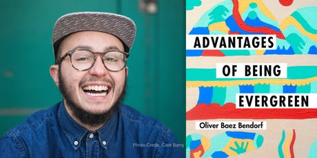 Oliver Baez Bendorf Presents: ADVANTAGES OF BEING EVERGREEN tickets