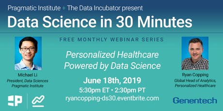 Data Science in 30 Minutes: Personalized Healthcare Powered by Data Science with Ryan Copping tickets
