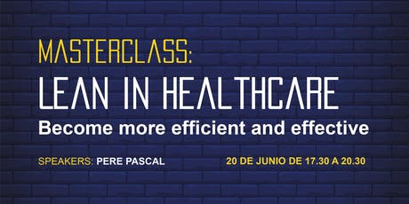 Masterclass: Lean in Healthcare - Become more efficient and effective entradas