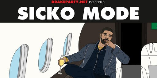 Sicko Mode: A Drake Party
