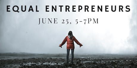 Equal Entrepreneurs: women's voices on ideation, inspiration, and navigating entrepreneurship tickets