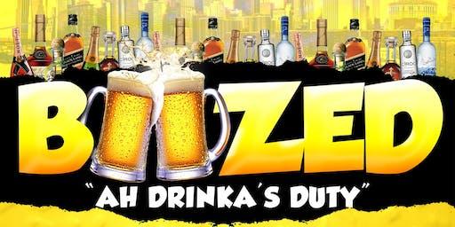 #BOOZED AH DRINKA'S DUTY