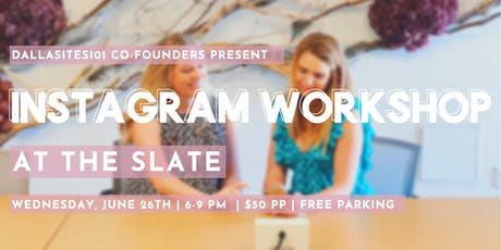 Dallasites101 June Instagram Workshop tickets