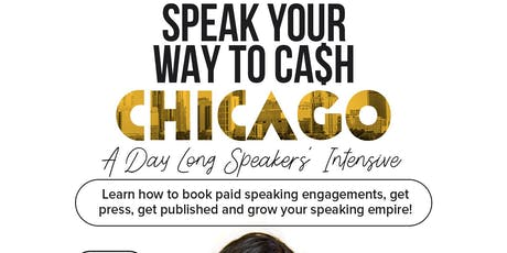 Speak Your Way To Cash Speakers' Intensive: Learn To Book Corporate & College Speaking Engagements  tickets