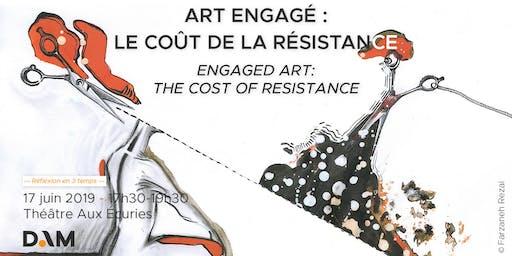 Débat #3 : Art engagé : le coût de la résistance