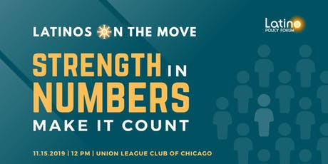 2019 LATINOS ON THE MOVE – Strength in Numbers: Make it Count tickets