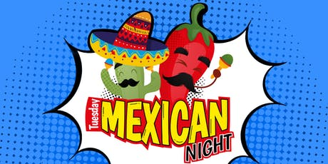 Tuesday Mexican Night  tickets