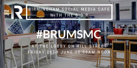 Birmingham Social Media Cafe at The Lobby on Hill Street with The Big R tickets
