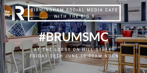 Birmingham Social Media Cafe at The Lobby on Hill Street with The Big R