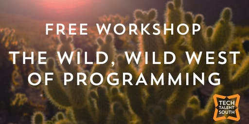 The Wild, Wild West of Programming