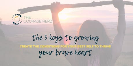 The 3 Keys to Growing Your Brave Heart tickets