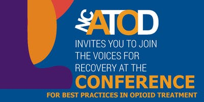 2019 NCATOD Conference -- Best Practices in Opioid Treatment: Join the Voices for Recovery.