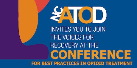 2019 NCATOD Conference -- Best Practices in Opioid Treatment: Join the Voices for Recovery. tickets
