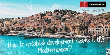 How to establish development teams in the Mediterranean? Tickets