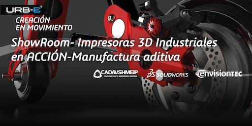 ShowRoom- Impresoras 3D Industriales en ACCIÓN-Manufactura aditiva