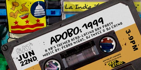 ADOBO: 1999 • A 90's Day Party tickets