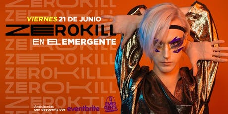 ZERO KILL EN EL EMERGENTE VIERNES 21/06 - Circuito Antimecanico entradas