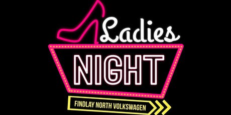 Ladies Night @ Findlay North Volkswagen!  tickets