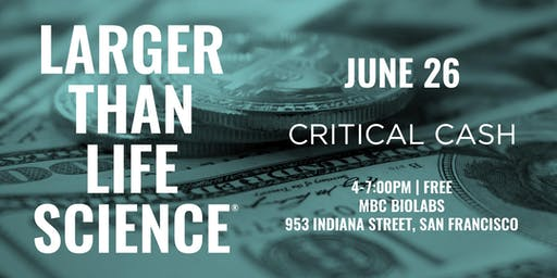LARGER THAN LIFE SCIENCE | Critical Cash