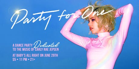 Party For One: A dance party Dedicated to the music of Carly Rae Jepsen tickets